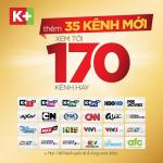 K+ tăng 35 kênh, thêm ưu đãi cho khách hàng
